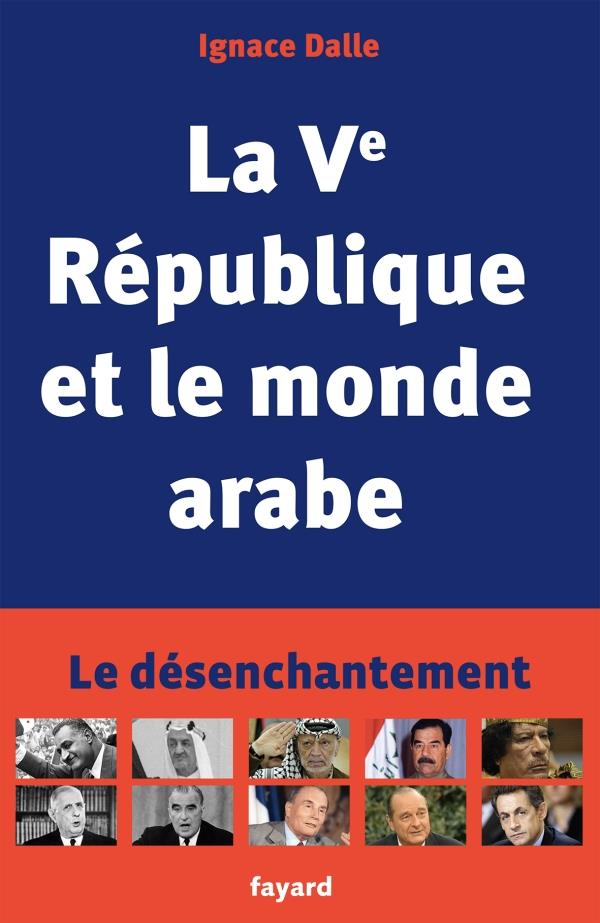 LA VE REPUBLIQUE ET LE MONDE ARABE